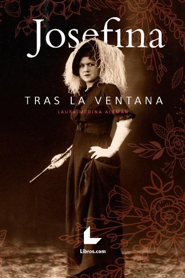 Josefina tras la ventana por Laura Medina Alemán
